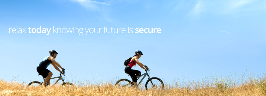 relax today knowing your future is secure